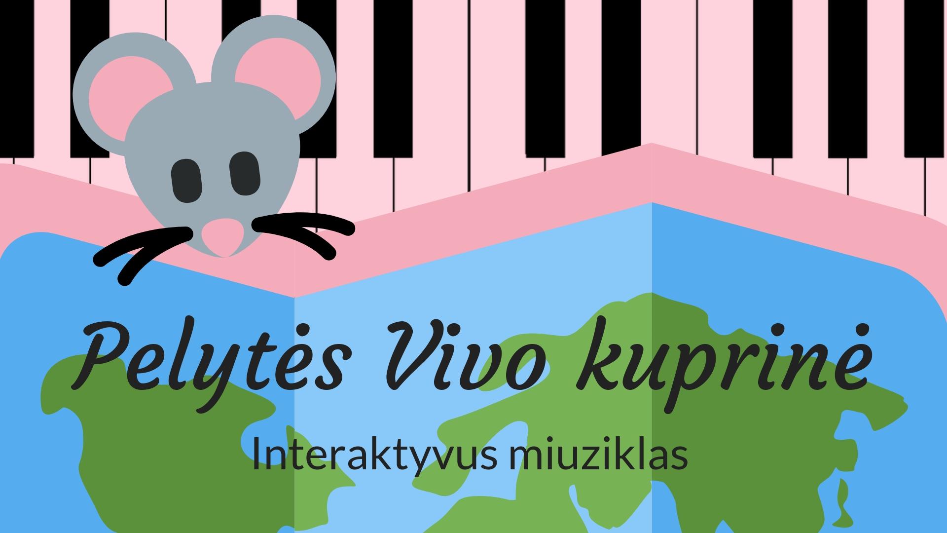 """interaktyvus miuziklas vaikams """"Pelytės Vivo kuprinė"""""""